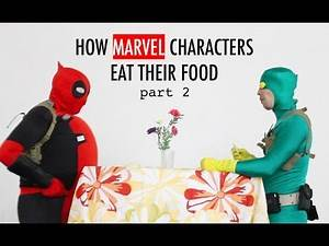 How Marvel Characters Eat Their Food - Part 2