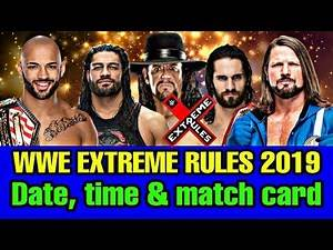 WWE Extreme Rules 2019 Date, telecast time in India & Match card ।