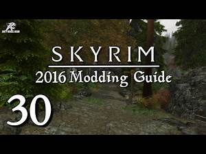 2016 Skyrim Modding Guide Ep.30 - Interesting / Inconsequential NPCs and More