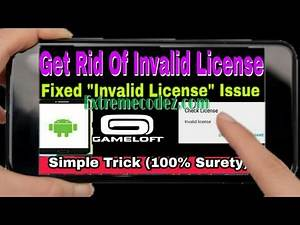 How To Fix And Solve Invalid License Error Problem On Any Android Game App | GameLoft