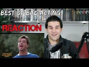 The Best of Bad Acting - REACTION