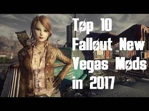 Top 10 Fallout New Vegas Mods in 2017