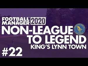 Non-League to Legend FM20 | KING'S LYNN | Part 22 | CELTIC?!? | Football Manager 2020