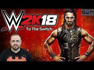 News Wave! - WWE 2K18 Going To The Nintendo Switch! Does Take Two Have Big Plans For The System?