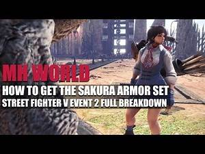 MONSTER HUNTER WORLD - HOW TO GET THE SAKURA ARMOR SET - STREET FIGHTER V EVENT 2 BREAKDOWN.