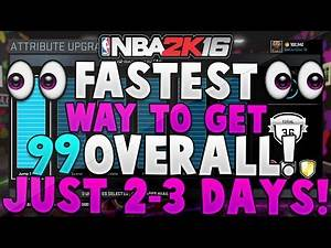 How to Get 99 Overall In NBA 2K16! - FASTEST Way to Get 99 Overall! - After Patch 6! (Easiest Way!)