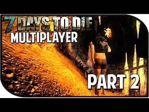 """7 Days to Die Alpha 11 Gameplay Part 2 - """"Cave Exploration!"""" (Multiplayer)"""
