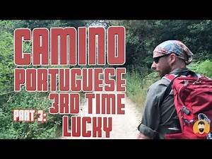 Camino Portuguese: 3rd Time Lucky