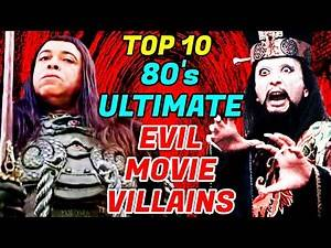 Top 10 80's Ultimate Evil Movie Villains