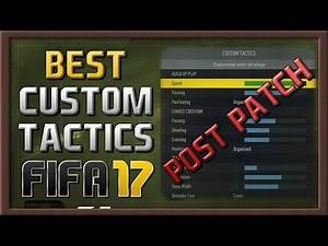 NEW BEST CUSTOM TACTICS FOR FIFA 17: POST-PATCHES