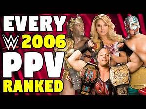Every 2006 WWE PPV Ranked From WORST To BEST