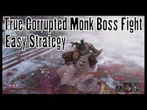 Sekiro Shadows Die Twice True Corrupted Monk Boss Fight (Easy Strategy)