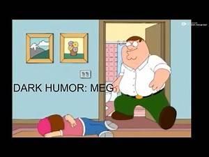 Family Guy - BEST DARK HUMOR COMPILATION 10: MEG