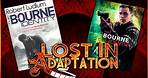 The Bourne Identity ~ Lost In Adaptation