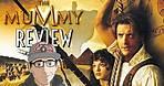 Why I LOVE The Mummy (1999)
