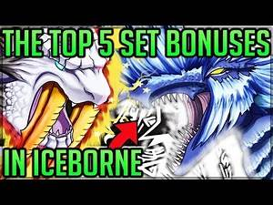The Top 5 Best Set Bonuses in Iceborne - Monster Hunter World Iceborne! (Discussion/Fun) #mhw