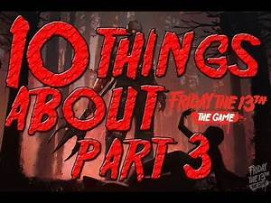 10 Things You Don't Know About Friday the 13th The Game Part 3