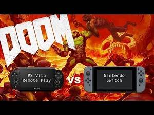 DOOM: Nintendo Switch VS PS Vita Remote Play