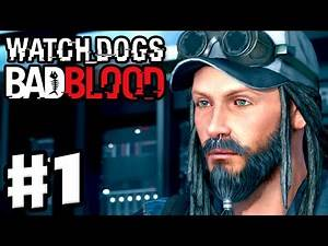 Watch Dogs: Bad Blood DLC - Gameplay Walkthrough Part 1 - T-Bone and Tobias! (PC, PS4, Xbox One)