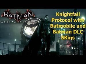 Batman Arkham Knight: Knightfall Protocol with Batmobile and Batman DLC Skins
