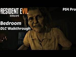 RESIDENT EVIL 7 - Bedroom Tape Gameplay Walkthrough Guide l Banned Footage Vol. 1 DLC l PS4 Pro