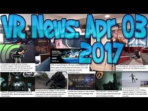VR News Apr 03 2017 - Half Life 2 VR - Batman VR - Hover Skate VR for Rift/Vive and HTC SubService!