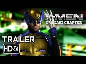 X-Men:The Last Chapter [HD] Trailer - Hugh Jackman (Fan Made)