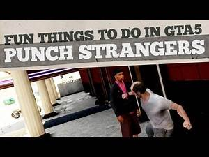 Punch Strangers in the FACE! : Fun Things To Do In GTA V