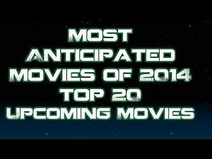 Most Anticipated Movies of 2014 - Upcoming Movies for 2014