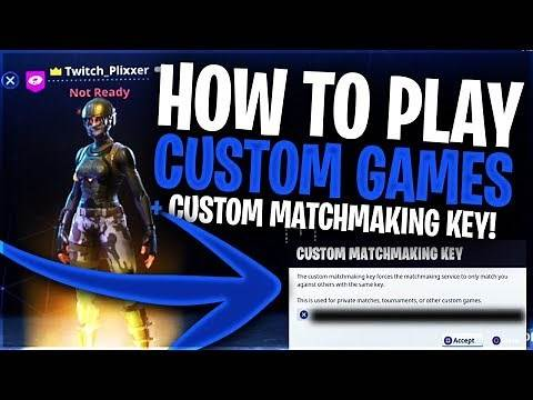 CUSTOM GAMES MODE! - FORTNITE HOW TO PLAY CUSTOM GAMES CUSTOM MATCHMAKING KEY! (New Mode)