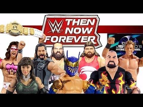 THEN NOW FOREVER WWE Action Figures From Mattel