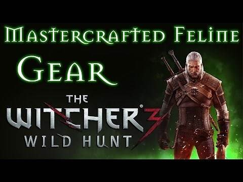 The Witcher 3 Mastercrafted Feline Gear Guide