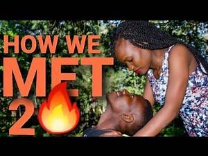 HOW WE MET PART 2 ||OUR LOVE STORY|| KENYAN COUPLE||*TWISTED LOVE STORY!!*