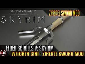 The Elder Scrolls V: Skyrim - Witcher Ciri - Zireael Sword Mod