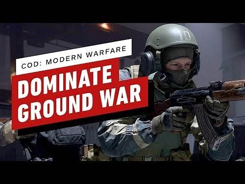 Call of Duty: Modern Warfare - 5 Tips to Help You Dominate in Ground War