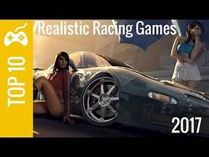 Top 10 Best Upcoming Realistic Racing Games 2017 (PS4, Xbox One, PC)