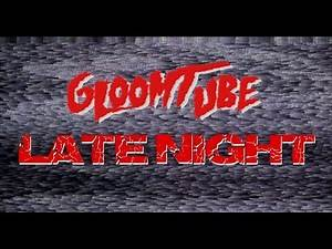 PUBLIC DOMAIN MOVIE NIGHT - GLOOMTUBE LATENIGHT - 6/7/19