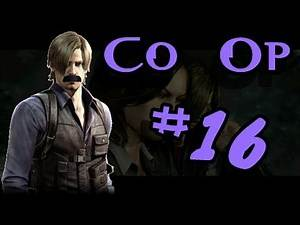 Resident Evil 6 [Co-Op] W/ Commentary - P.16 - When You Get This HYPE!