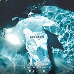 Almost Home Remixes