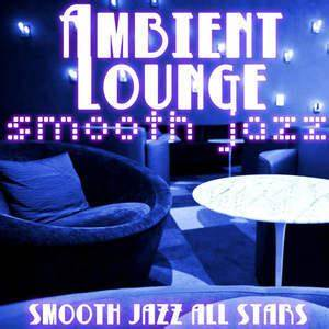 Ambient Lounge All Stars