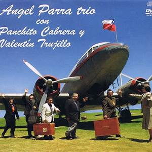Angel Parra Trio, Panchito Cabrera & Valentín Trujillo