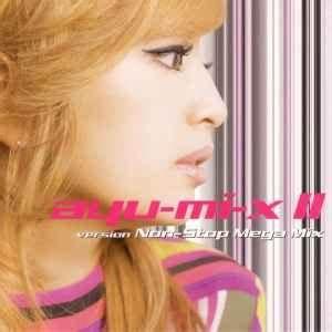 Ayu Mi X Ii Version Non Stop Mega Mix