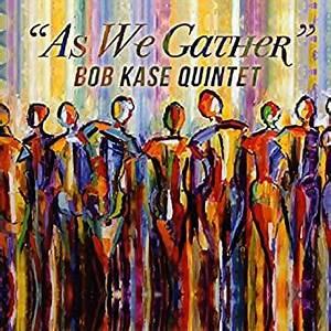 Bob Kase Quintet