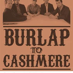 Burlap To Cashmere