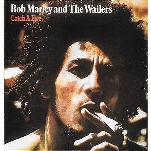Catch A Fire Bob Marley Y The Wailers
