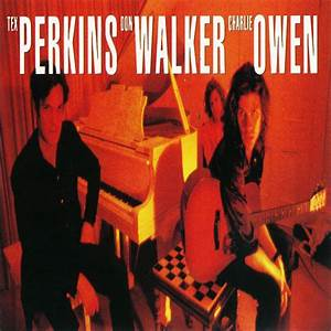 Charlie Owen, Don Walker & Tex Perkins