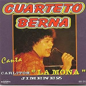 Cuarteto Berna Canta Carlos La Mona Jimenez