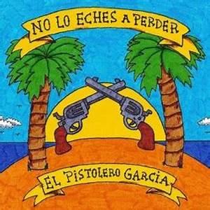 El Pistolero Garcia