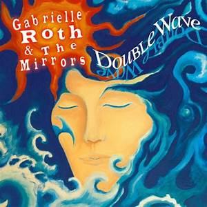 Gabrielle Roth & The Mirrors & Chloe Goodchild