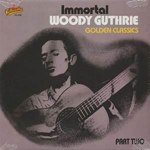 Immortal Woody Guthrie Golden Classics